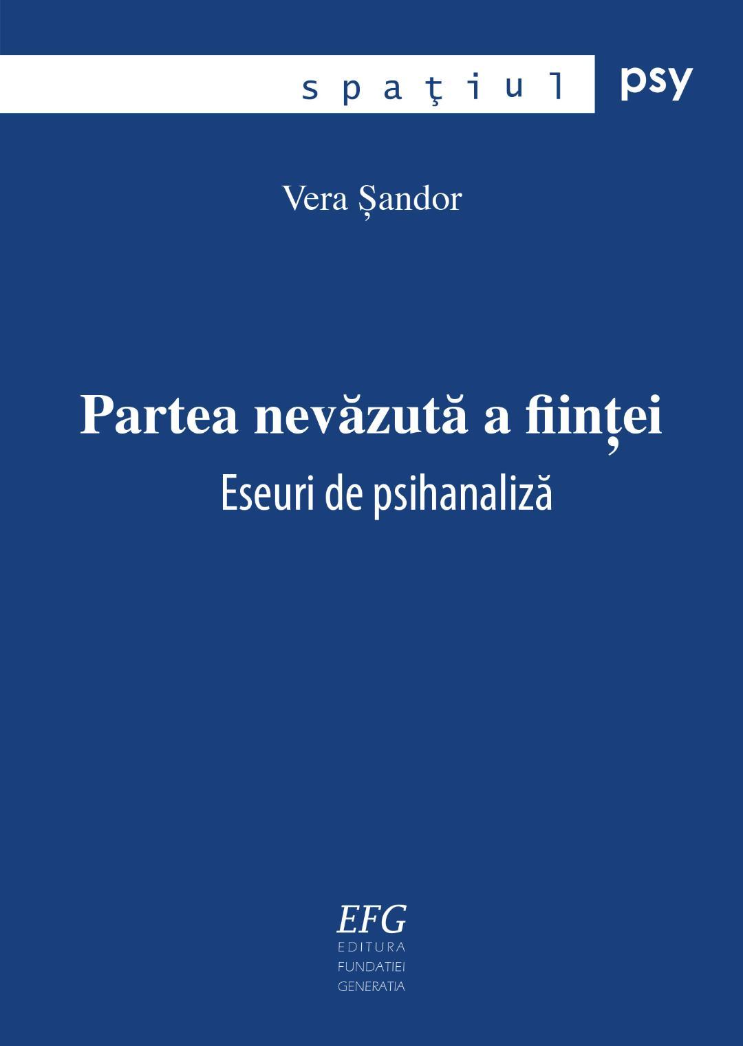 Vera Șandor - Partea nevăzută a ființei: Eseuri de psihanaliză