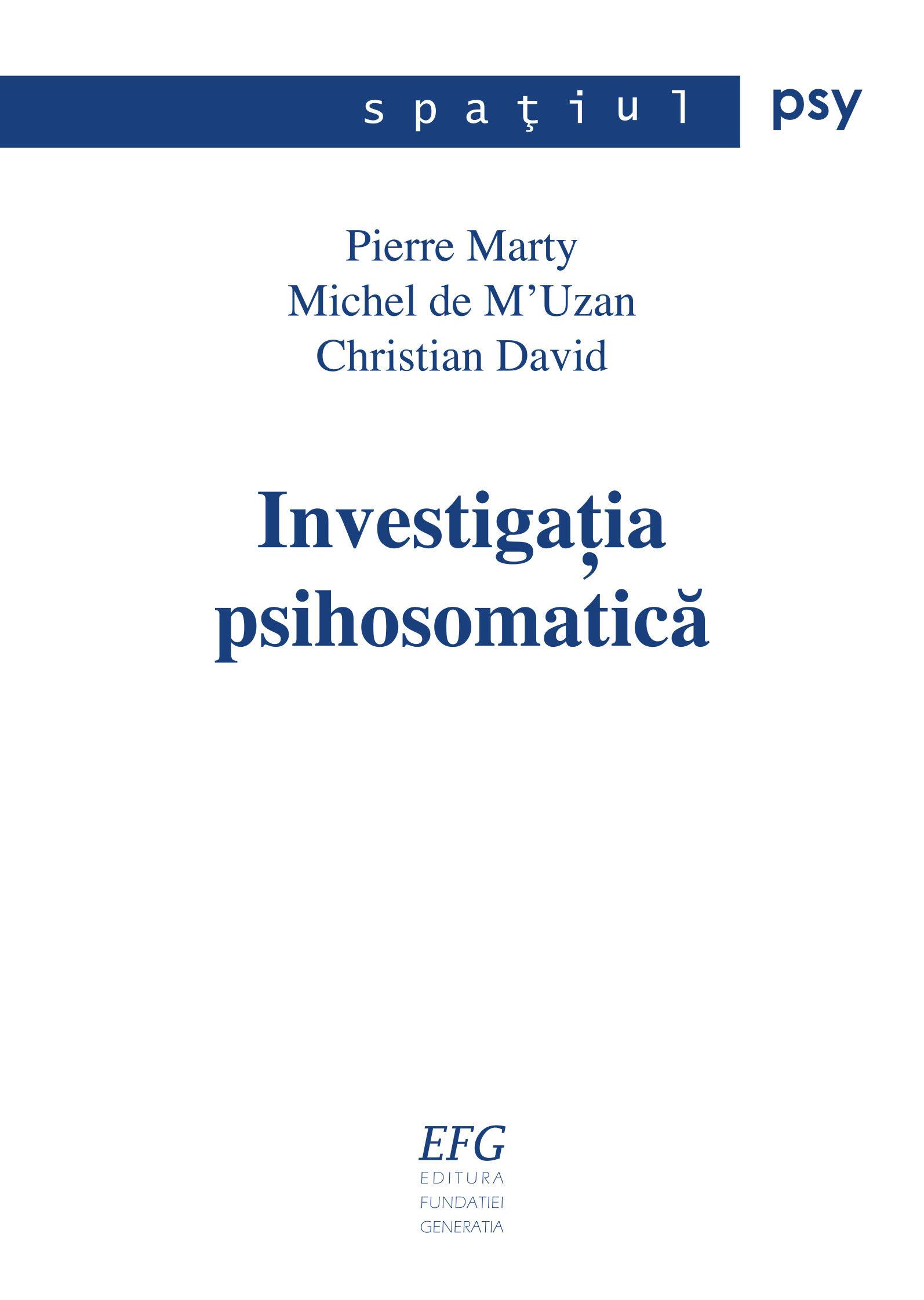 Pierre Marty, Michel de M'Uzan, Christian David – Investigația psihosomatică: Șapte observații clinice