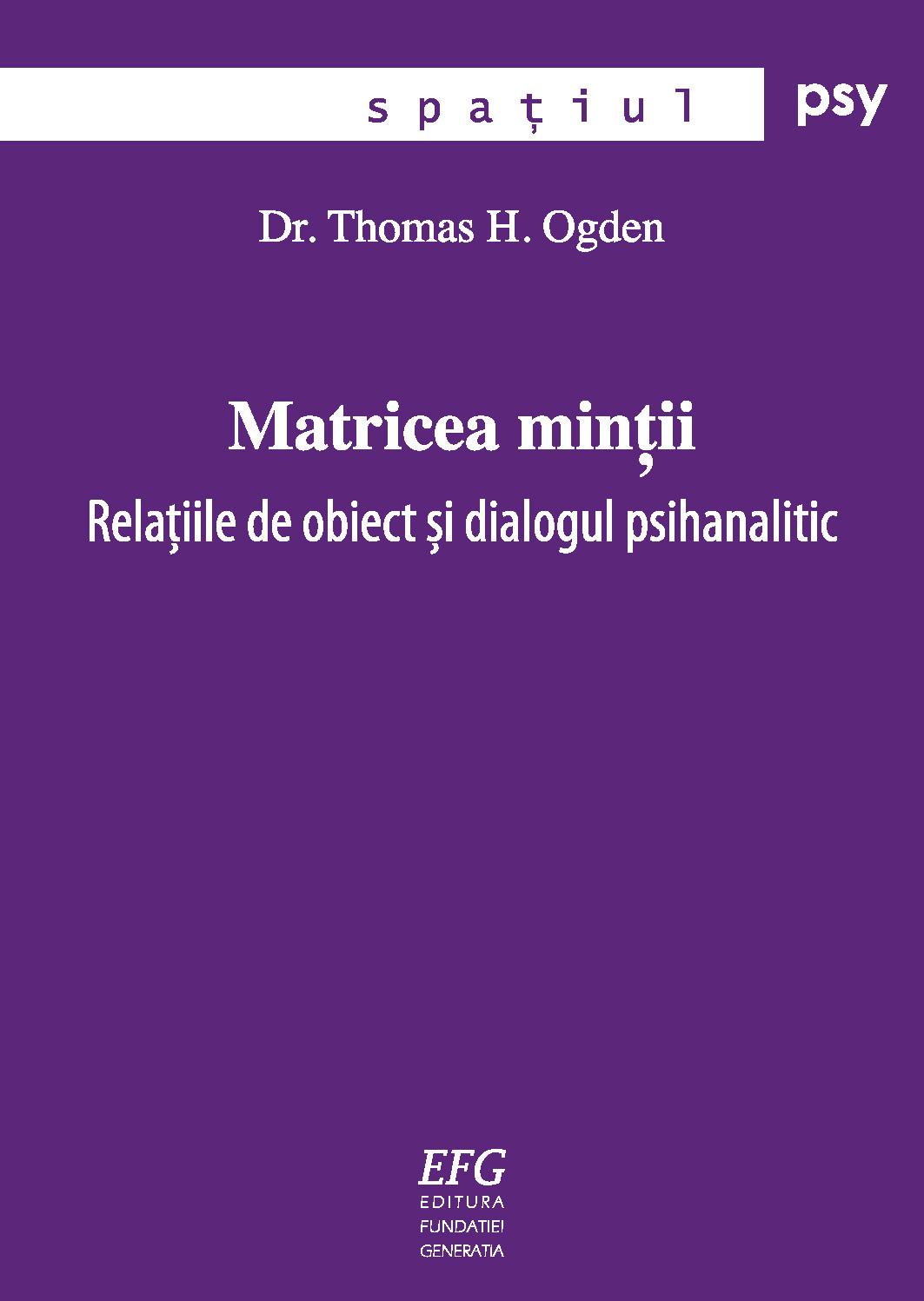 Matricea minții: Relațiile de obiect și dialogul psihanalitic