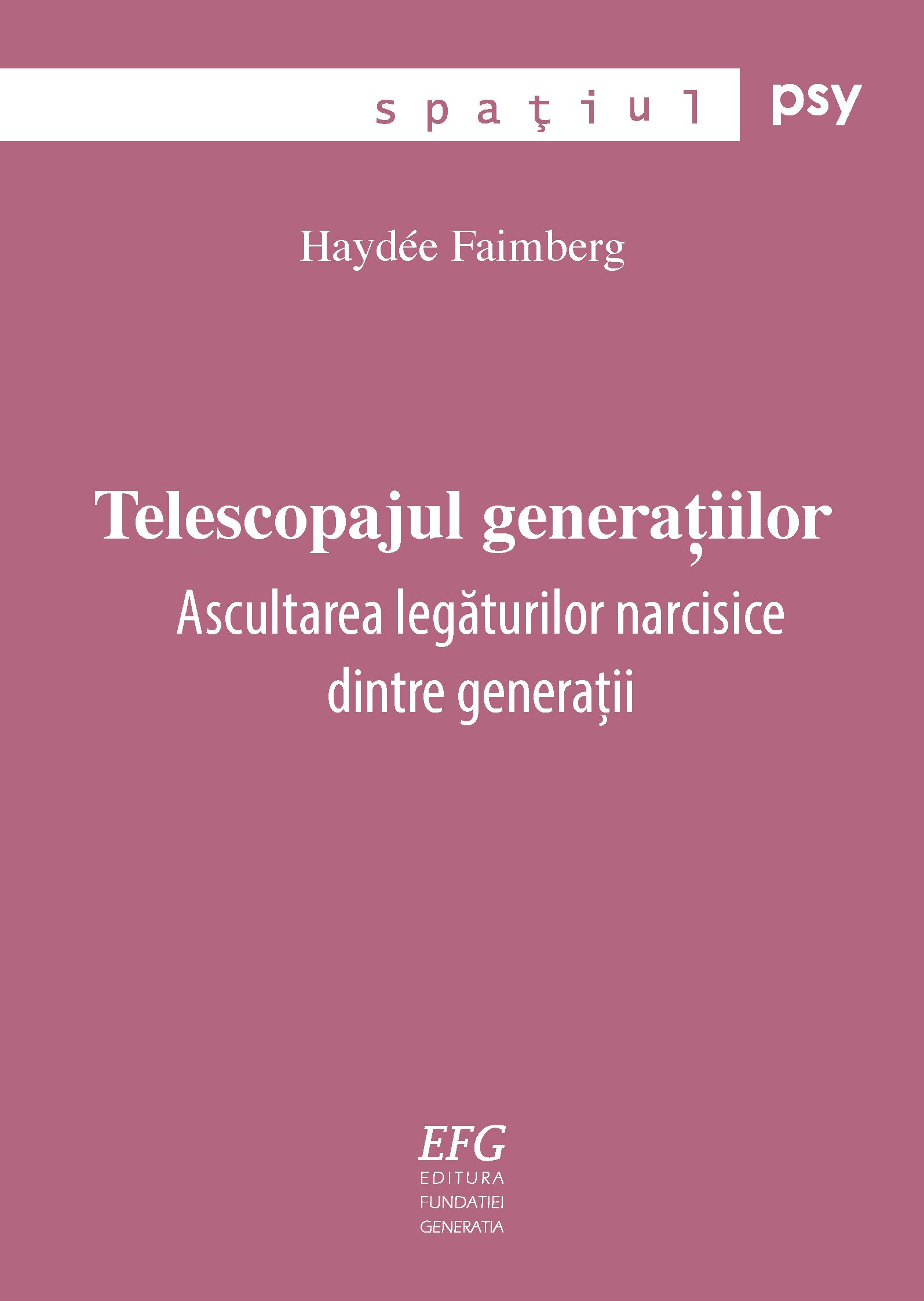 Telescopajul generațiilor: Ascultarea legăturilor narcisice dintre generații